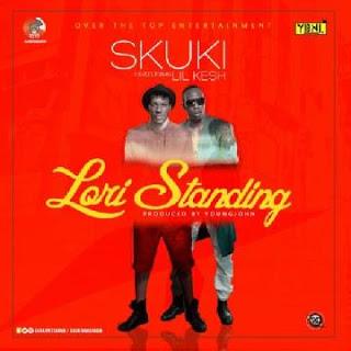 [Music] Skuki Ft Lil Kesh - Lori Standing