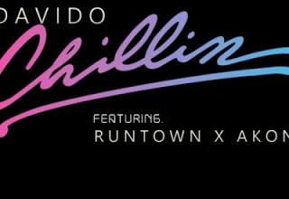 """[Music] Davido - """"Chillin"""" Ft. Runtown & Akon"""