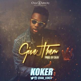 "[Music] Koker - ""Give Them"""