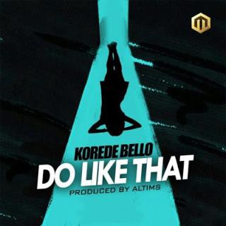 music: Korede Bello - do like that