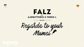 "[Music] Falz – ""Regards To Your Mumsi"" ft. Ajebutter22 & Fresh L"