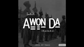 music: L.a.x - Awon Da