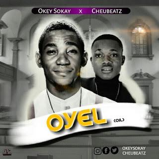 okey sokey ft chiewbeatz - Oyel