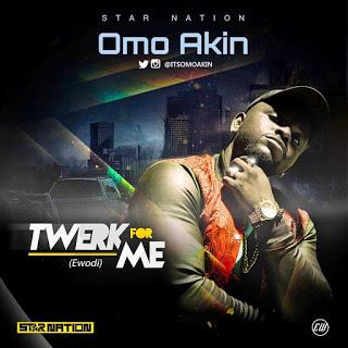 Music: Omo Akin - twerk for me