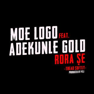 """[Music] Moelogo - """"Rora Se"""" Ft. Adekunle Gold"""