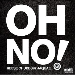 "[Music] Reese Chubbs Ft Jaquae - ""Oh No"""