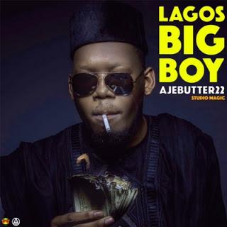 """[Music] Ajebutter22 - """"Lagos Big Boy"""""""