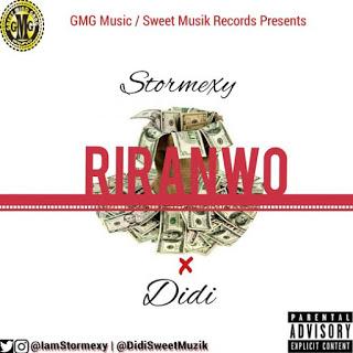 "[Music] Stormexy - ""Riranwo"" Ft. Didi"