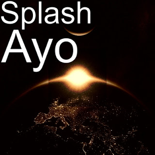 "[Music] Splash - ""Ayo"""