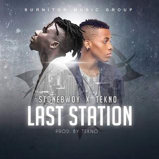 """[Music] Stonebwoy - """"Last Station"""" Ft. Tekno"""