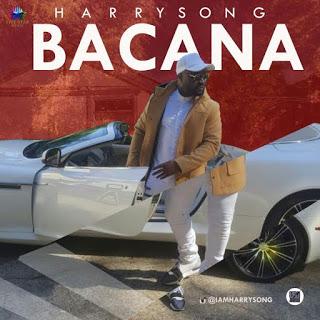 "Music: Harrysong - ""Bacana"""