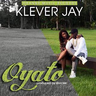"[Music] Klever Jay - ""Oyato"""