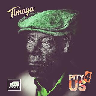 """[Music] Timaya - """"Pity 4 Us"""""""