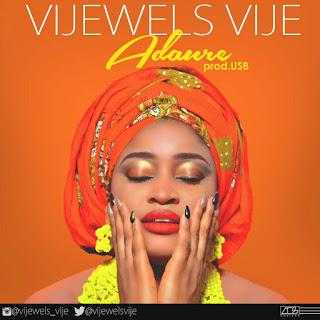"""[Music] Vijewels Vije - """"Adaure"""""""