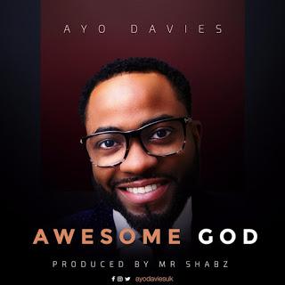 LYRICS VIDEO: Ayo Davies - Awesome God