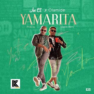 Joe El - Yamarita featuring Olamide