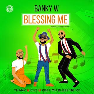 LYRICS: Banky W - Blessing Me