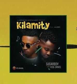 [Music] Sugarboy - Kilamity Ft. Kiss Daniel