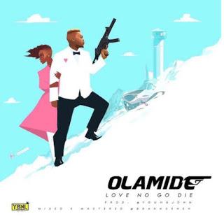 Music: Olamide - love no go die