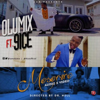 Video: Olumix - mosorire Featuring 9ice
