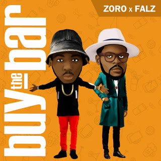 Music: Zoro - Buy The Bar Featuring Falz