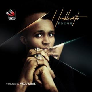 "music: Humblesmith - ""Focus"""