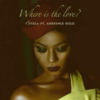 """music: Niyola - """"Where is the love"""" Ft. Adekunle Gold"""