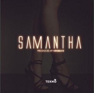 "music: Tekno - ""Samantha"""