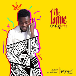 "[Music] Cheubeatz - ""Me Love"""