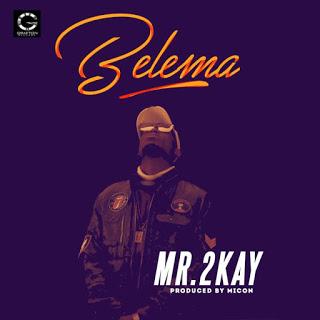"video: Mr 2kay - ""Belema"""