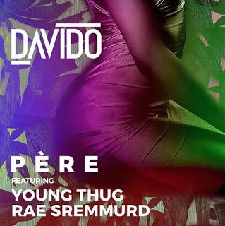 "VIDEO: Davido - ""Pere"" Ft. Young Thug & Rae Sremmurd"