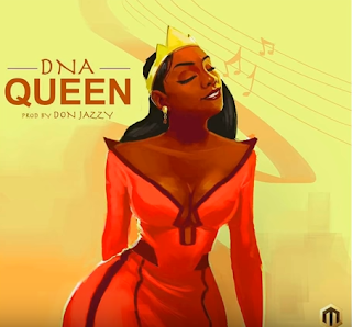 """[Music] DNA - """"Queen"""" (Prod. By Don Jazzy)"""