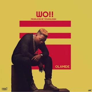 Music: Olamide - WO!!