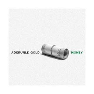 [Music] Adekunle Gold - Money