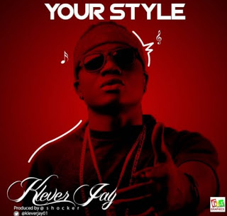 Klever Jay - Your Style (Prod. By Shocker)