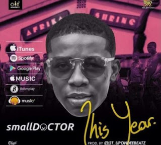 VIDEO: Small Doctor - This Year mp4 download