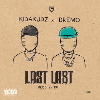 Download Kida Kudz - Last Last Ft. Dremo mp3