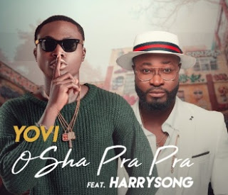 Download Yovi - Osha Pra Pra (Remix) Ft. Harrysong mp3