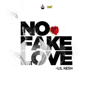 Lil Kesh No Fake Love mp3