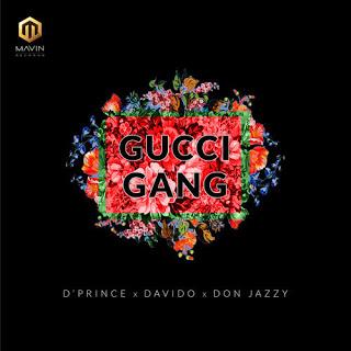 D'Prince - Gucci Gang Ft. Don Jazzy & Davido