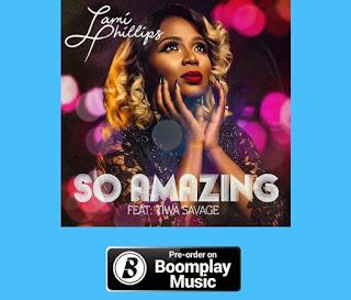 Lami Phillips Ft. Tiwa Savage - So Amazing mp3 download