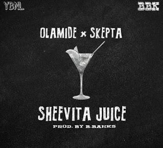 Olamide - Sheevita Juice Ft. Skepta