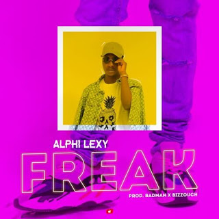 [Music] Alphi Lexy - Freak mp3 download