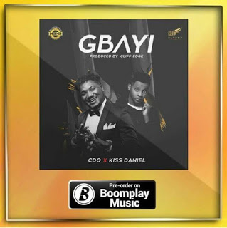 [Music] CDQ - Gbayi Ft. Kiss Daniel mp3 download