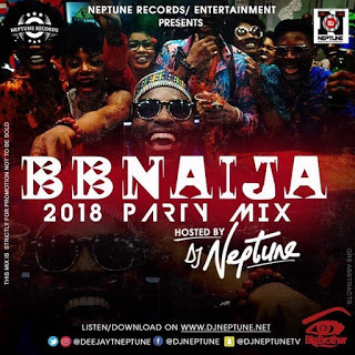 [Music] DJ Neptune - BBNaija 2018 Party Mix