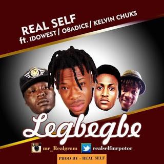 [Music] Mr Real - Legbegbe Ft. Idowest, Obadice & Kelvin Chuks