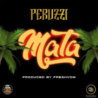 [Music] Peruzzi - Mata