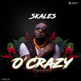 [Music] Skales - O'Crazy mp3 download