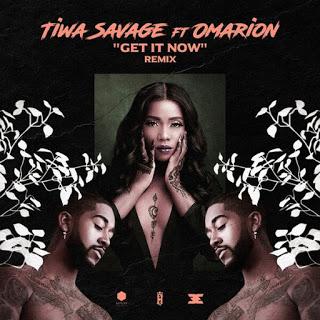 [Music] Tiwa Savage - Get It Now Remix Ft. Omarion mp3 download