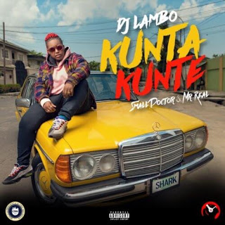 [Music] DJ Lambo - Kunta Kunte Ft. Small Doctor & Mr Real mp3 download